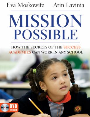 Cover image for Mission possible : how the secrets of success academies can work in any school