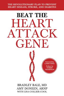 Cover image for Beat the heart attack gene : the revolutionary plan to prevent heart disease, stroke, and diabetes