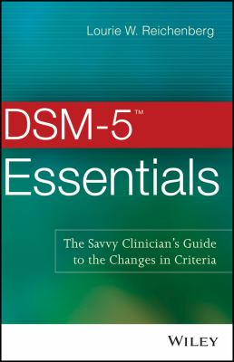 Cover image for DSM-5TM essentials : the savvy clinician's guide to the changes in criteria