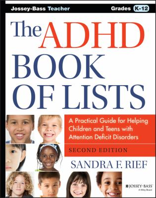 Cover image for The ADHD book of lists : a practical guide for helping children and teens with attention deficit disorders