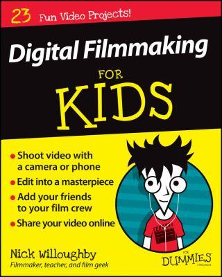 Cover image for Digital filmmaking for kids for dummies