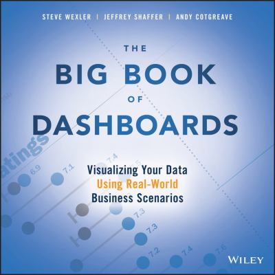 Cover image for The big book of dashboards : visualizing your data using real-world business scenarios