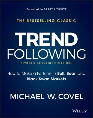 Cover image for Trend following : how to make a fortune in bull, bear and black swan markets