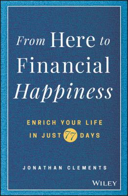 Cover image for From here to financial happiness : enrich your life in just 77 days