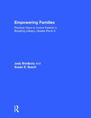 Cover image for Empowering families : practical ways to involve parents in boosting literacy, grades pre-K-5