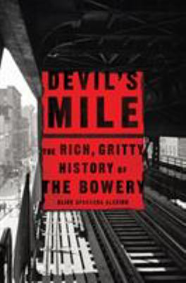 Cover image for Devil's mile : the rich, gritty history of the Bowery