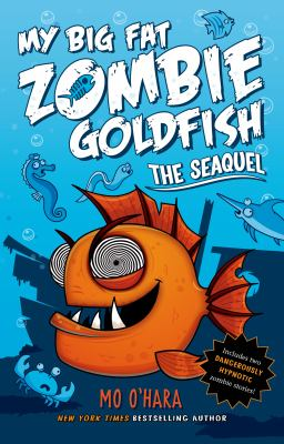 Cover image for My big fat zombie goldfish : the seaquel