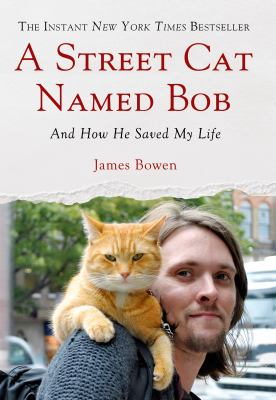 Cover image for A street cat named Bob : and how he saved my life