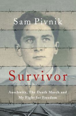 Cover image for Survivor : Auschwitz, the death march, and my fight for freedom