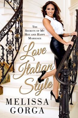 Cover image for Love Italian style : the secrets of my hot and happy marriage
