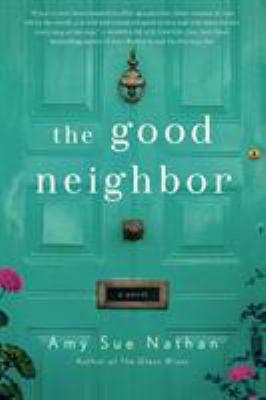 Cover image for The good neighbor : a novel