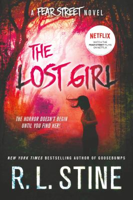Cover image for The lost girl : a Fear Street novel