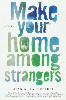 Cover image for Make your home among strangers : a novel