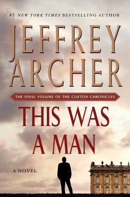 Cover image for This was a man : the final volume of the Clifton Chronicles