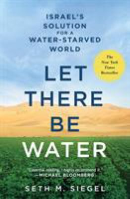 Cover image for Let there be water : Israel's solution for a water-starved world