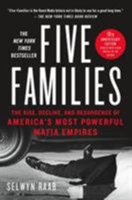 Cover image for Five families : the rise, decline, and resurgence of America's most powerful mafia empires