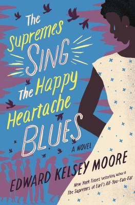 Cover image for The Supremes sing the happy heartache blues : a novel