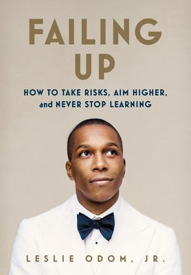 Cover image for Failing up : how to take risks, aim higher, and never stop learning