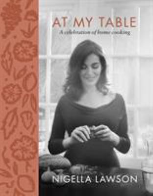Cover image for At my table : a celebration of home cooking
