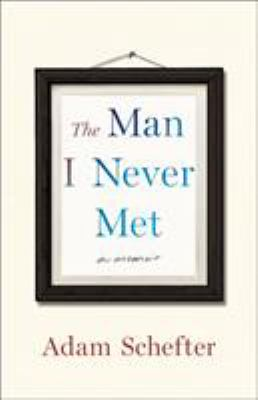 Cover image for The man I never met : a memoir