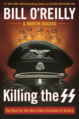 Cover image for Killing the SS : the hunt for the worst war criminals in history