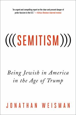 Cover image for (((Semitism))) : being Jewish in America in the age of Trump