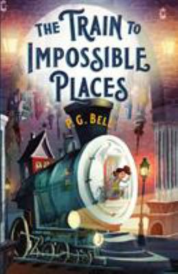 Cover image for The train to impossible places : a cursed delivery