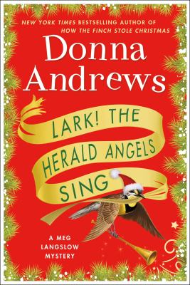 Cover image for Lark! the herald angels sing : a Meg Langslow mystery