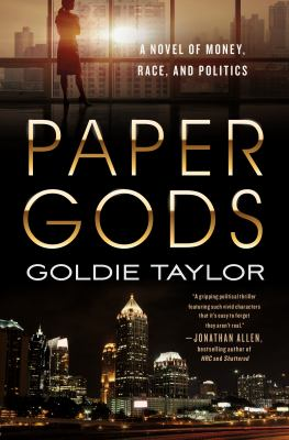 Cover image for Paper gods : a novel of money, race, and politics in Atlanta