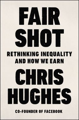 Cover image for Fair shot : rethinking inequality and how we earn