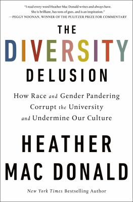 Cover image for The diversity delusion : how race and gender pandering corrupt the university and undermine our culture
