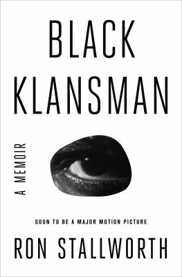 Cover image for Black Klansman : race, hate, and the undercover investigation of a lifetime