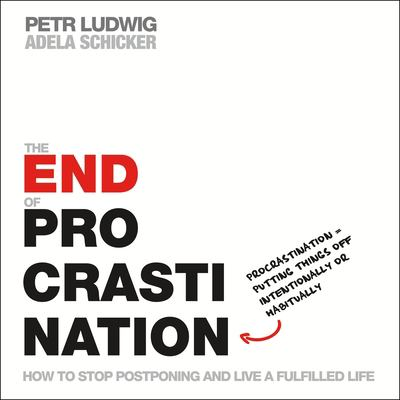 Cover image for The end of procrastination : how to stop postponing and live a fulfilled life