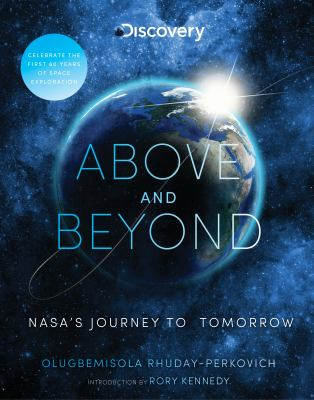 Cover image for Above and beyond : NASA's journey to tomorrow