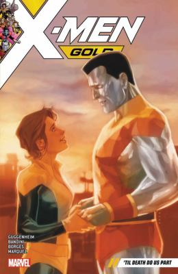 Cover image for X-Men gold. Vol. 6, 'Til death do us part