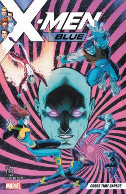 Cover image for X-Men Blue. Vol. 3 Cross time capers