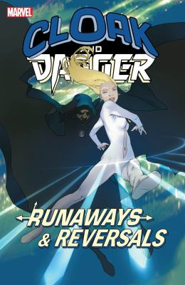 Cover image for Cloak & Dagger. Runaways & reversals