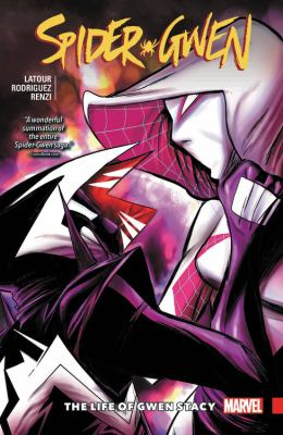 Cover image for Spider-Gwen. Vol. 6, The life of Gwen Stacy