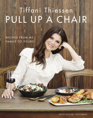 Cover image for Pull up a chair : recipes from my family to yours