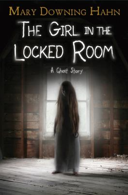 Cover image for The girl in the locked room : a ghost story