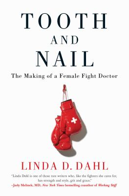 Cover image for Tooth and nail : the making of a female fight doctor