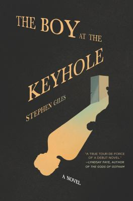 Cover image for The boy at the keyhole : a novel