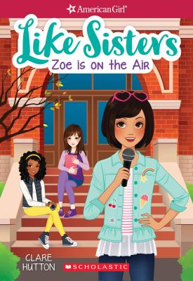 Cover image for Like sisters. Zoe is on the air