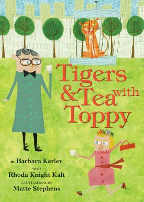 Cover image for Tigers & tea with Toppy : a true adventure in New York City with wildlife artist, Charles R. Knight, who loved saber-toothed cats, parties at the Plaza, and people and animals of all stripes