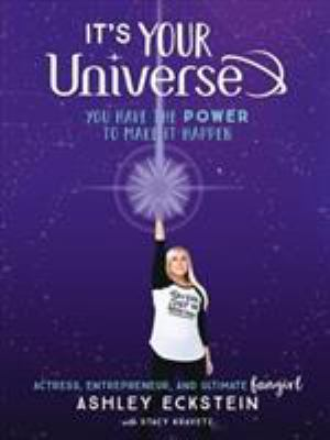 Cover image for It's your universe : you have the power to make it happen