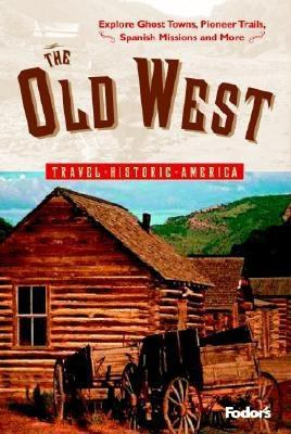 Cover image for The Old West : Travel historic America.