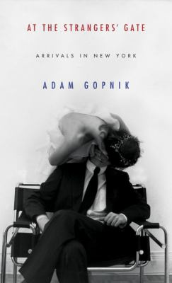 Cover image for At the strangers' gate : arrivals in New York
