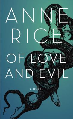 Cover image for Of love and evil : the songs of the seraphim, a novel