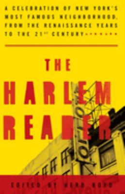Cover image for The Harlem reader : a celebration of New York's most famous neighborhood, from the renaissance years to the twenty-first century