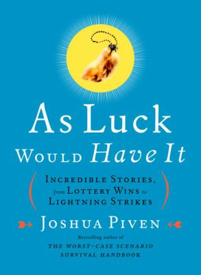 Cover image for As luck would have it : incredible stories, from lottery wins to lightning strikes